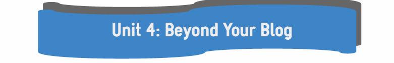 Unit 4 Beyond Your Blog